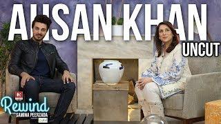 The Uncut Version of Ahsan Khan on  Rewind with Samina Peerzada | Episode 1 | Udaari | Chupan Chupai