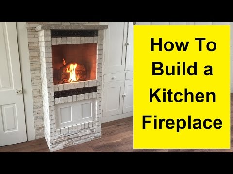 How To Build A Kitchen Fireplace   DIY