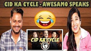 Indian Reaction On CID KA CYCLE - AWESAMO SPEAKS | Krishna Views