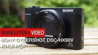 Khui hộp máy ảnh siêu zoom Sony Cybershot DSC-HX90V - www.mainguyen.vn