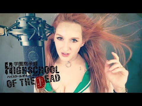 HIGHSCHOOL OF THE DEAD | HOTD OP (Vocal Cover)