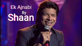 Ek Ajnabi Hasina Se By Shaan Live Full video In HD