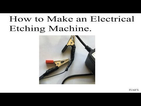How to Make an Electrical Etching Machine.