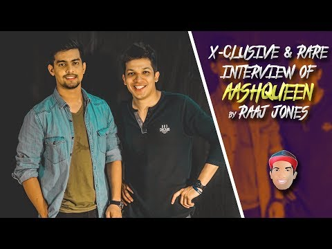 AASHQEEN - X- CLUSIVE & RARE INTERVIEW BY RAAJ JONES