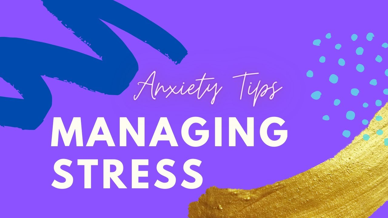 Anxiety Tips | Stress Management