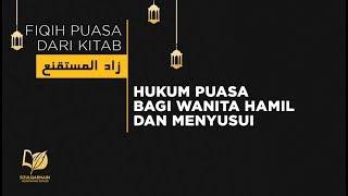 23. Hukum Puasa bagi Wanita Hamil dan Menyusui - Fikih Puasa dari Zadul Mustaqni'