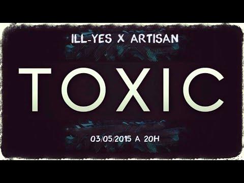 ILL-YES X ARTISAN - ToXic