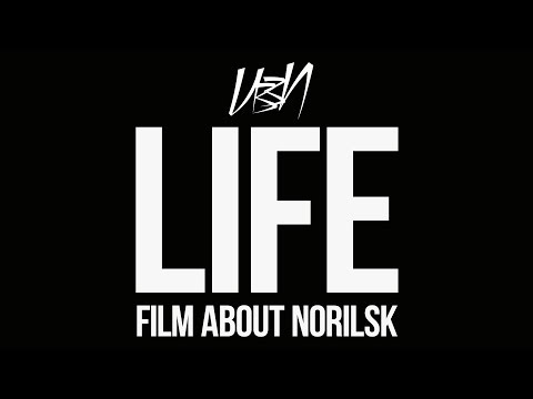 LIFE  Film about Norilsk