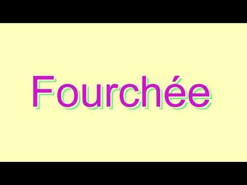 How to Pronounce Fourchée