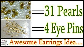 Make a Attractive Earring within 31 Pearls & using 4 Eye Pins | Use in Party & Occasion Purpose