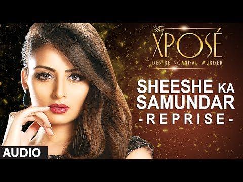 The Xposé: Sheeshe Ka Samundar (Reprise)   Full Audio Song   Himesh Reshammiya