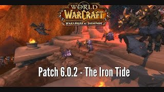 World of Warcraft: Patch 6.0.2 - The Iron Tide