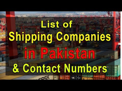 Best Shipping Companies in Pakistan and Their Contact Numbers - List of Top Shipping Companies