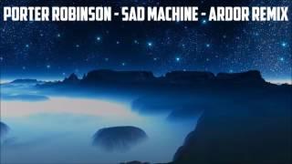 Porter Robinson - Sad Machine - Morii Remix