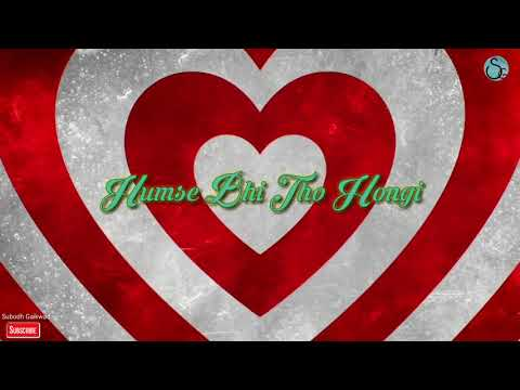 Samne Ye Kaun aya   whats app status with lyrics