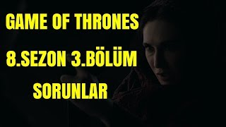 Game Of Thrones 8.Sezon 3.Bölüm Rezaleti