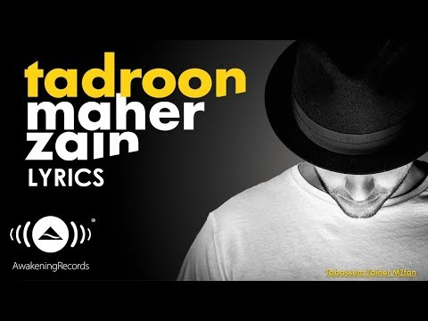 Maher Zain | Tadroon | lyrics | In English Fonts | Tabassum Zainer MZfan