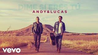 Andy & Lucas - Dime Si Eres Tú (Audio)
