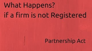 what happens if a firm is not registered   indian partnership act 1932   ca cpt   cs cma