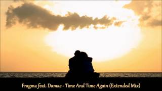 Fragma feat. Damae - Time And Time Again (Extended Mix)