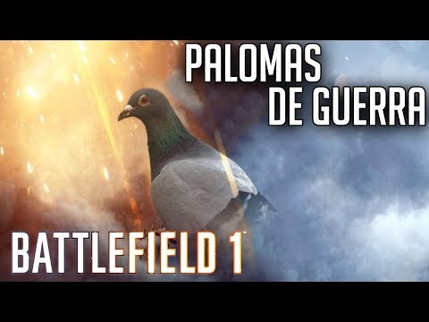 Battlefield 1 - Esa es mi Paloma Put*!!! | Jugando Palomas de Guerra