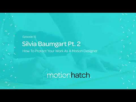 015: How To Protect Your Work As A Motion Designer w/ Silvia Baumgart