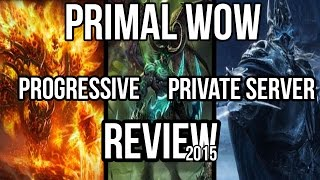Primal WoW - Private Server Review 2015 - Progressive Realm.