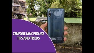 ASUS Zenfone Max Pro M2 Tips, Tricks and Features