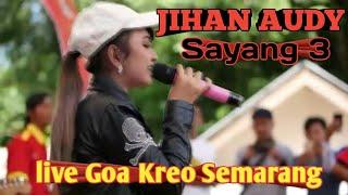 Sayang 3 - Jihan Audy Rollysta (live) goa kreo Semarang Mp3