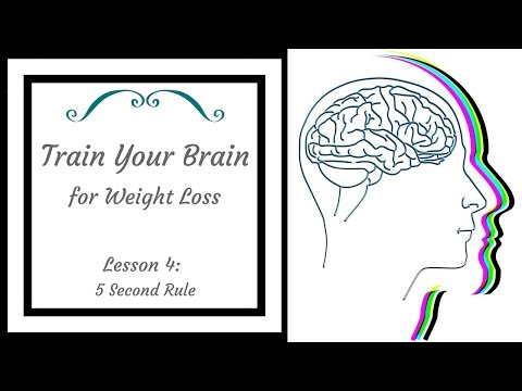 Train Your Brain for Weight Loss: Lesson 4: The 5 Second Rule