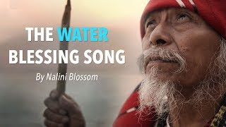 The Water Blessing Song by Nalini Blossom