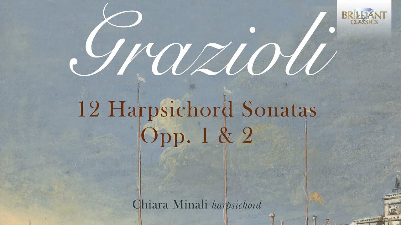 Grazioli: 12 Harpsichord Sonatas Opp.1 & 2