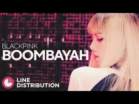 BLACKPINK - BOOMBAYAH (Line Distribution)
