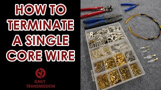 HOW TO TERMINATE A SINGLE CORE WIRE - A beginners guide.