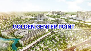 KDC Cao cấp Golden Center Point - Long Thành Đồng Nai
