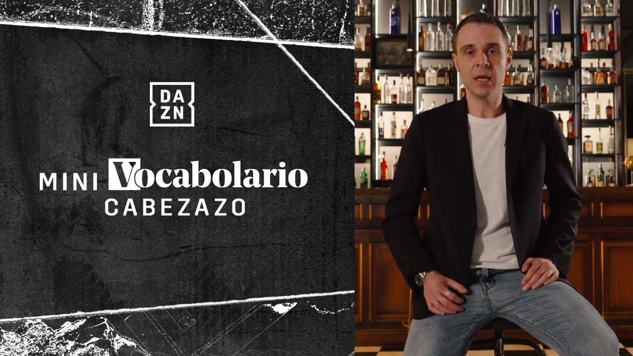 """Mini Vocabolario Borghi - """"Cabezazo""""   Vocabolario   DAZN  """