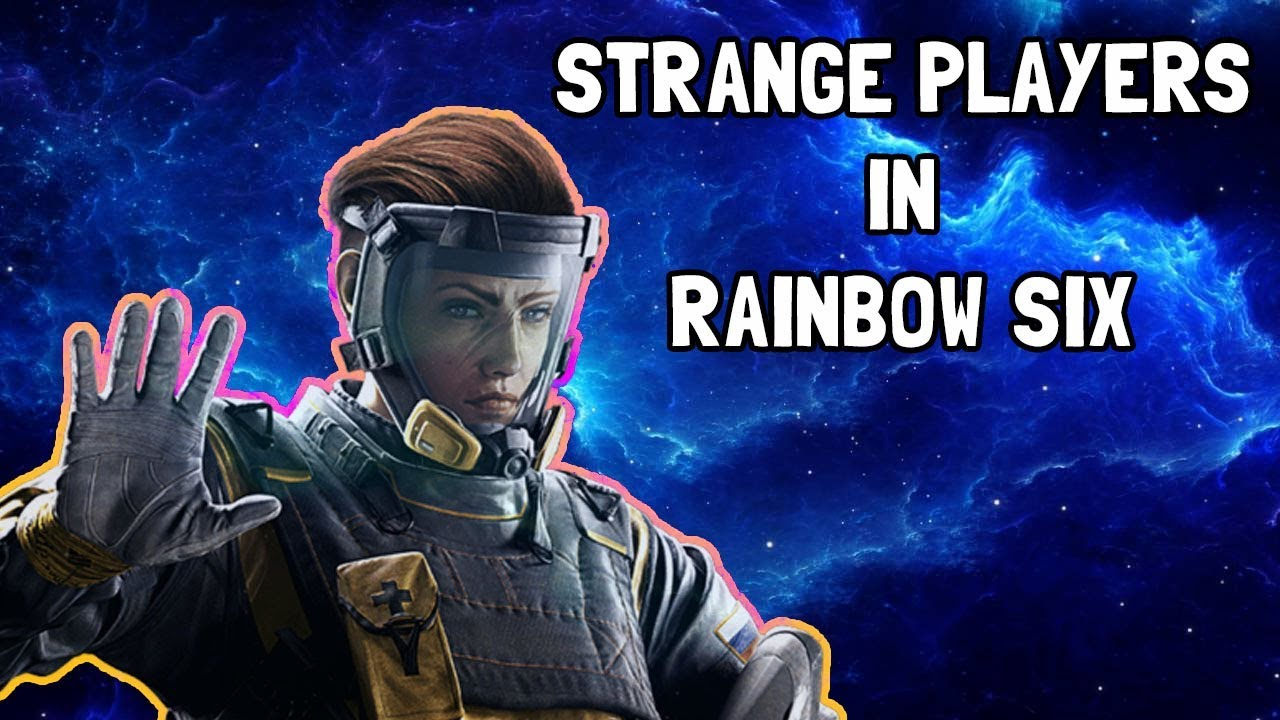 The STRANGEST Players in Rainbow Six Siege