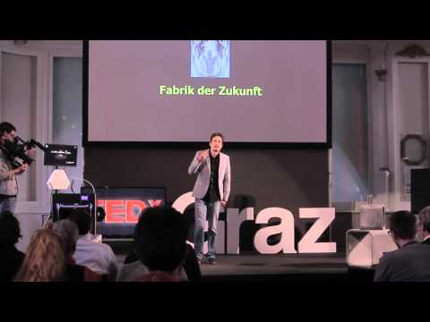 DIE PRODUKTION DER ZUKUNFT UND DIE AKTUELLE INDUSTRIELLE REVOLUTION | Thomas Schwarzl | TEDxGraz
