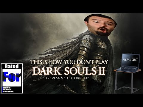 This is How You Don't Play Dark Souls II: Scholar of the First Sin #1