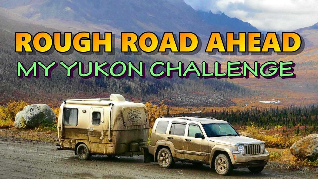 Rough Road Ahead: My Yukon Challenge
