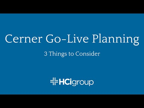 Cerner Go-Live Planning: 3 Things to Consider
