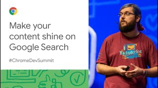 How to make your content shine on Google Search (Chrome Dev Summit 2019)