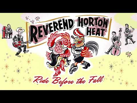 Reverend Horton Heat - Ride Before The Fall (Audio)