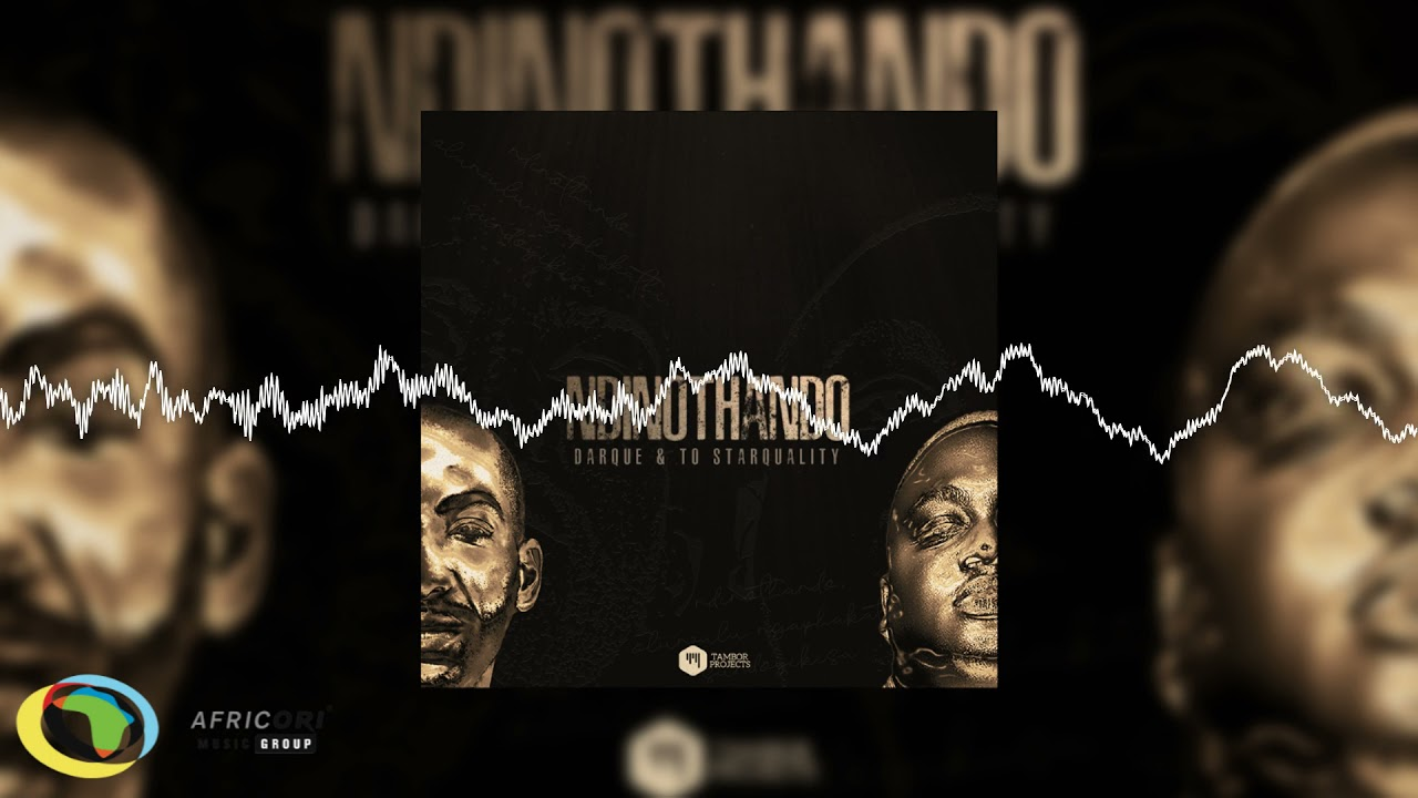 Download Darque - Ndinothando [Feat. TO Starquality] (Official Audio)