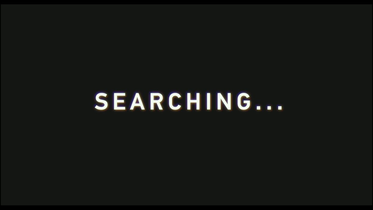 SEARCHING... - Official Trailer