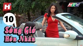 Sóng Gió Hôn Nhân - Tập 10 | Phim Tình Cảm Việt Nam Hay Nhất 2017