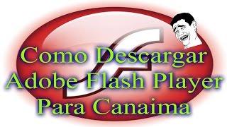 Tutorial: Como Descargar Adobe Flash Player Para Canaima