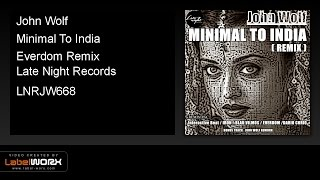 John Wolf - Minimal To India (Everdom Remix)