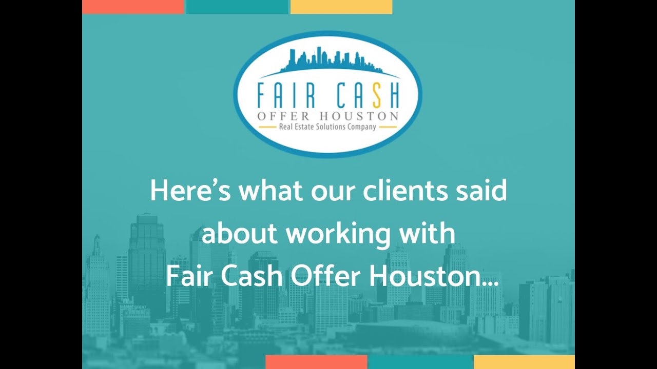 Fair Cash Offer Houston Testimonials