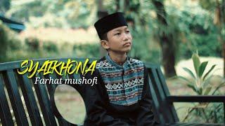 SYAIKHONA - FARHAT MUSHOFI ( COVER )